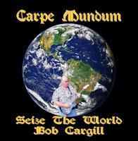 Carpe Mundum Music CD by Bob Cargill Music